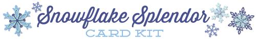 MFT_SnowflakeSplendorCardKit_BlogHeader